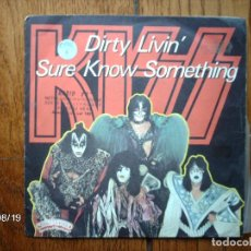 Discos de vinilo: KISS - DIRTY LIVIN - SURE KNOW SOMETHING . Lote 122250279