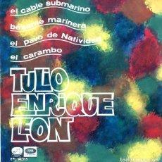 Discos de vinilo: TULIO ENRIQUE LEON / EL CABLE SUBMARINO + 3 (EP 1966). Lote 122252087