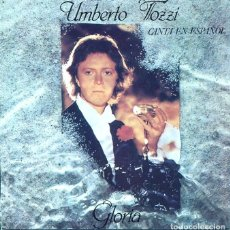 Discos de vinilo: UMBERTO TOZZI (EN ESPAÑOL) / GLORIA / MAMA MAREMMA (SINGLE 1979). Lote 122252179