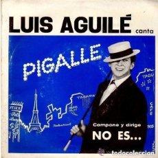 Discos de vinilo: LUIS AGUILÉ– PIGALLE - SINGLE PROMO SPAIN 1964. Lote 122255491