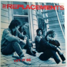Discos de vinilo: THE REPLACEMENTS- LET IT BE- SPAIN LP 1984- VINILO COMO NUEVO.. Lote 122259051