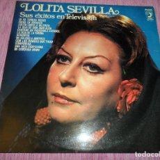 Discos de vinilo: LOLITA SEVILLA - SUS EXITOS EN TELEVISION. Lote 122282475