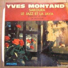 Discos de vinilo: YVES MONTAND – SAKOURA • LE JAZZ ET LA JAVA • CHERCHE LA ROSE • LA MUSIQU - PHILIPS 1962 - SINGLE-P. Lote 122285947