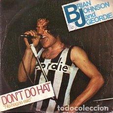 Discos de vinilo: BRIAN JOHNSON AND GEORDIE – DON'T DO THAT (ED.: ESPAÑA, 1981). Lote 122318111