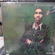 Discos de vinilo: THE POLITICIANS FEATURING MCKINLEY JACKSON - LP 1972 USA . Lote 122411767