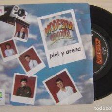 Discos de vinilo: MODESTIA APARTE - PIEL Y ARENA - SINGLE PROMOCIONAL 1991 - MERCURY. Lote 122435751