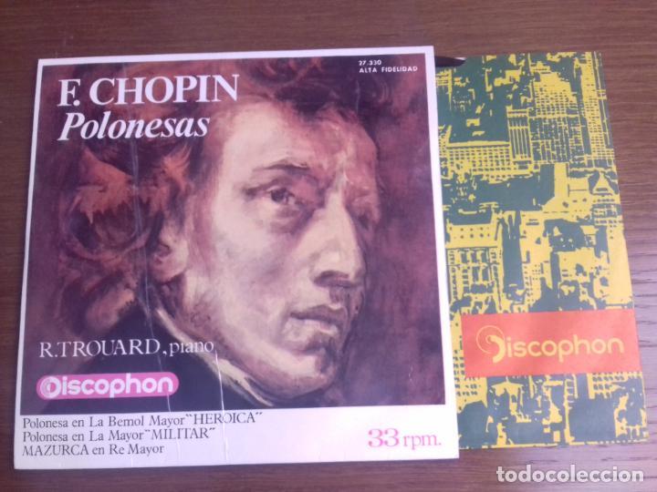 SINGLE - RAYMOND TROUARD - F. CHOPIN POLONESAS - AÑO 1964 - EDITION SPANISH (Música - Discos - Singles Vinilo - Clásica, Ópera, Zarzuela y Marchas)