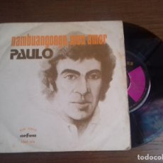 Discos de vinilo: SINGLE - PAULO DE CARVALHO - NAMBUANGONGO, MEU AMOR - AÑO 1974 - EDITION PORTUGUESE. Lote 122442643