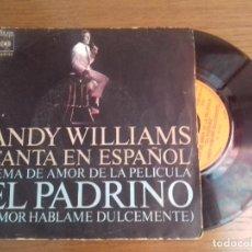 Discos de vinilo: SINGLE - ANDY WILLIAMS - TEMA DE AMOR DE LA PELICULA EL PADRINO - AÑO 1972 - EDITION SPANISH. Lote 122443027