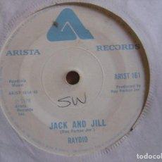 Discos de vinilo: RAYDIO - JACK AND JILL + GET DOWN - SINGLE UK 1978 - ARISTA. Lote 122461431