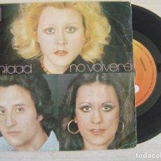 Discos de vinilo: TRINIDAD - NO VOLVERE + MIS AMORES - SINGLE 1976 - CBS. Lote 122465195