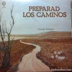 Discos de vinilo: CARMELO ERDOZAIN – PREPARAD LOS CAMINOS (ED.: ESPAÑA, 1979). Lote 122489587