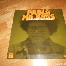 Discos de vinilo: PABLO MILANES LP MOVIEPLAY GONG AREITO 1976 - LA VIDA NO VALE NADA - NUEVA TROVA. Lote 248977230