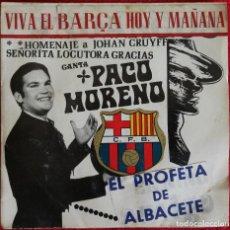 Discos de vinilo: PACO MORENO (EL PROFETA DE ALBACETE) - VIVA EL BARÇA -HOMENAJE A JOHAN CRUYFF +3 1974 RAREZA. Lote 122515599