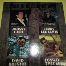 Discos de vinilo: JOHNNY CASH BORN TO COUNTRY BOYS JOHNNY CASH JERRY LEE LEWIS DAVID HOUSTON CONWAY TWITTY USA JS 6104. Lote 122538423