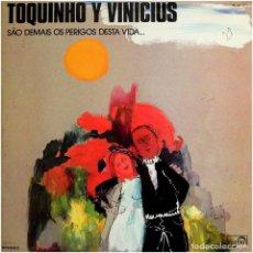 Discos de vinilo: TOQUINHO Y VINICIUS - SÃO DEMAIS OS PERIGOS DESTA VIDA... - LP, ALBUM SPAIN 1975 - NOVOLA ZL-167. Lote 122572615