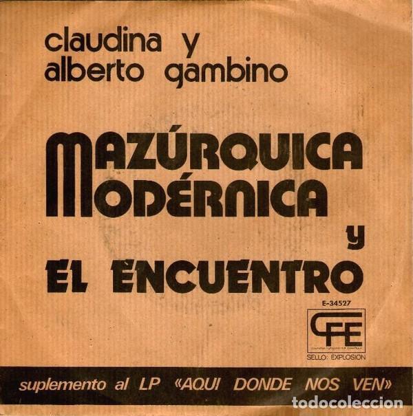 CLAUDINA Y ALBERTO GAMBINO – MAZÚRQUICA MODÉRNICA / EL ENCUENTRO (ED.: ESPAÑA, 1974) (Música - Discos - Singles Vinilo - Grupos y Solistas de latinoamérica)