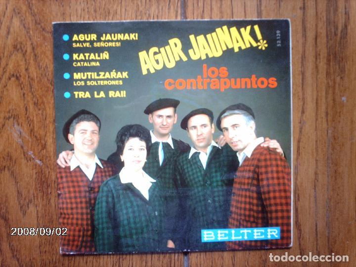 LOS CONTRAPUNTOS - AGUR JAUNAK + KATALIN + MUTILZARRAK + TRA LA RAI (Música - Discos de Vinilo - EPs - Étnicas y Músicas del Mundo)