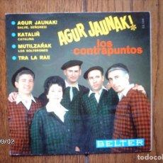 Discos de vinilo: LOS CONTRAPUNTOS - AGUR JAUNAK + KATALIN + MUTILZARRAK + TRA LA RAI . Lote 122650151