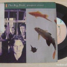 Discos de vinilo: THE BIG DISH - PROSPECT STREET + FROM THE NEIGHBOURHOOD - SINGLE UK 1986 - VIRGIN. Lote 122678887