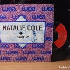 Discos de vinilo: NATALIE COLE ROUTE 66 SINGLE SPAIN 1992 PDELUXE. Lote 122679295