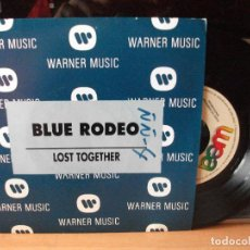 Discos de vinilo: BLUE RODEO LOST TOGETHER SINGLE SPAIN 1992 PDELUXE. Lote 122680283