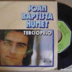 Discos de vinilo: JOAN BAPTISTA HUMET - TERCIOPELO + REGRESARAS - SINGLE 1976 - MOVIEPLAY. Lote 122688747