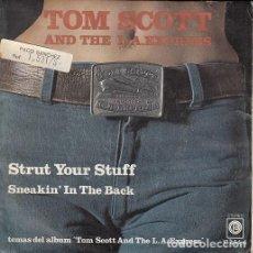 Discos de vinilo: TOM SCOTT AND THE L.A. EXPRESS - STRUT YOUR STUFF - SINGLE ESPAÑOL DE VINILO . Lote 122712459