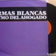 Discos de vinilo: ARMAS BLANCAS - RITMO DEL AHOGADO - MAXI SINGLE 1985 - POLYDOR. Lote 122738707