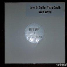 Discos de vinilo: PROMO LOVE IS COLDER THAN DEATH TEMA WILD WORLD RUTA VALENCIA DESTROY. Lote 134362425