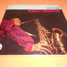 Discos de vinilo: STANLEY TURRENTINE - LET IT GO - ABC PARAMOUNT RECORDS 1967. Lote 122762839