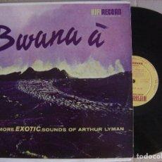 Discos de vinilo: ARTHUR LYMAN E SEU CONJUNTO - BWANA A - LP BRASILEÑO 1959 - HIFI - SPACE AGE. Lote 122809831
