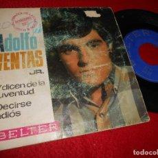 Discos de vinilo: ADOLFO VENTAS JR. Y DICEN DE LA JUVENTUD/DECIRSE ADIOS 7 SINGLE 1967 BELTER BENIDORM. Lote 122835103