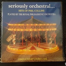 Disques de vinyle: L.P. - PHIL COLLINS - THE ROYAL PHILHARMONIC ORCHESTRA SERIOUSLY ORCHESTRAL HITS. Lote 122862951