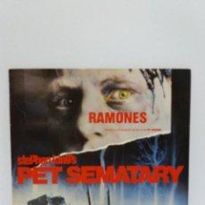 Discos de vinilo: SINGLE ** RAMONES ** PET SEMATARY ** COVER/ EXCELLENT/ NEAR MINT ** SINGL/ NEAR MINT ** 1989. Lote 122866827