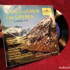 Discos de vinilo: SG CANÇO D´AMOR I DE GUERRA ( DIRECT. LAMOTE DE GRIGNON, CANTA LINA RICHARTE & AMADEO CASANOVAS. Lote 122875963
