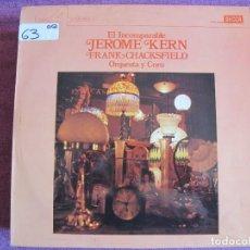 Discos de vinilo - LP - FRANK CHACKSFIELD, ORQUESTA Y CORO - EL INCOMPARABLE JEROME KERN (DECCA 4 FASES 1976) - 122892407