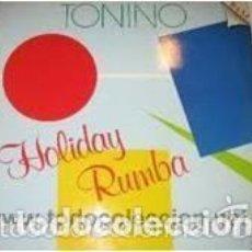 Discos de vinilo: TONINO - HOLIDAY RUMBA - MAXI SPAIN 1987. Lote 122972435