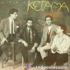 Discos de vinilo: KETAMA - LOKO - MAXI-SINGLE PHILIPS 1990. Lote 122972547