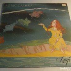 Discos de vinilo: AZTEC CAMERA-KNIFE-ORIGINAL ESPAÑOL 1984. Lote 122993679