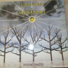 Discos de vinilo: URANIUM FEAT. ALEXANDRA – VIRTUAL REALITY - MAXI 1999. Lote 123008895