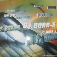 Discos de vinilo: D.J. BORR-X ?– 100% BORR-X - MAXI 2000. Lote 123008975