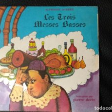 Discos de vinilo: LES TROIS MESSES BASSES PIERRE DORIS SINGLE DAUDET. Lote 123055699