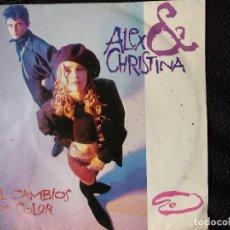 Discos de vinilo: ALEX & CHRISTINA. MIL CAMBIOS DE COLOR. Lote 123056771
