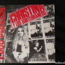 Discos de vinilo: CHRISTINA Y LOS SUBTERRANEOS - 1000 PEDAZOS. Lote 123057195