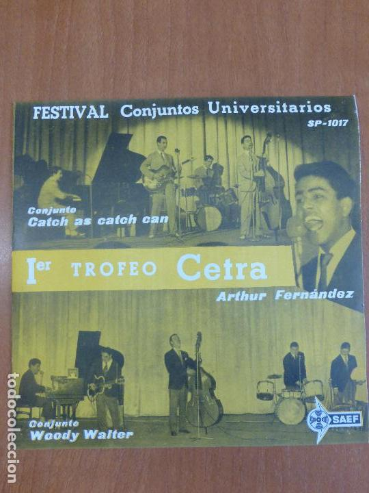 FESTIVAL CONJUNTOS UNIVERSITARIOS - CATCH AS CATCH CAN / WOODY WALTER - PERFECTO ESTADO - AMARILLO - (Música - Discos de Vinilo - EPs - Grupos Españoles 50 y 60)