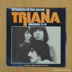 Discos de vinilo: TRIANA - RECUERDOS DE UNA NOCHE / LUMINOSA MAÑANA - SINGLE. Lote 123130756