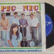 Discos de vinilo: PIC NIC - CALLATE NIÑA + NEGRA ESTRELLA - SINGLE 1967 - HISPAVOX. Lote 123189663