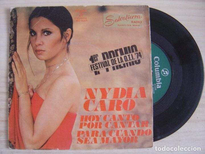 NYDIA CARO - HOY CANTO POR CANTAR (1ER PREMIO O.T.I.) + PARA CUANDO SEA MAYOR - SINGLE 1974 - COLUMB (Música - Discos - Singles Vinilo - Otros Festivales de la Canción)