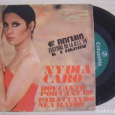 Discos de vinilo: NYDIA CARO - HOY CANTO POR CANTAR (1ER PREMIO O.T.I.) + PARA CUANDO SEA MAYOR - SINGLE 1974 - COLUMB. Lote 123191195